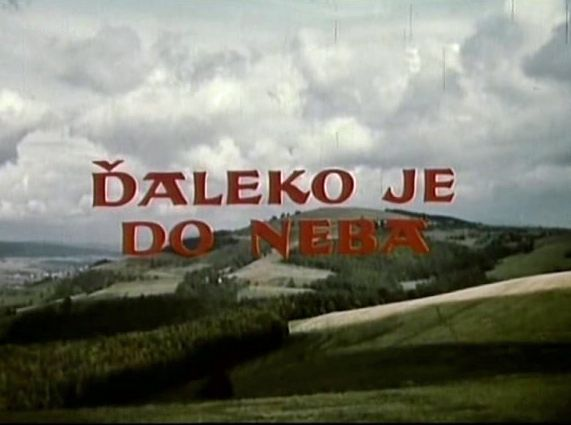 Ďaleko je do neba